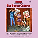 The Disappearing Friend Mystery: The Boxcar Children Mysteries, Book 30 Audiobook by Gertrude Chandler Warner Narrated by Aimee Lilly