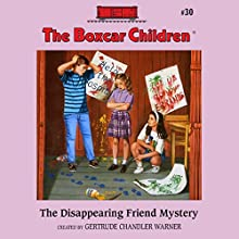The Disappearing Friend Mystery: The Boxcar Children Mysteries, Book 30 (       UNABRIDGED) by Gertrude Chandler Warner Narrated by Aimee Lilly