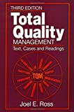 Total Quality Management: Text, Cases and Reading (157444266X) by Ross, Joel E.