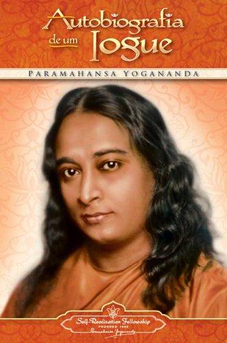 Autobiografia de um Iogue/Autobiography of a Yogi (Portuguese Edition), by Paramahansa Yogananda