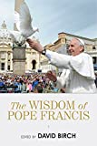 Download The Wisdom of Pope Francis