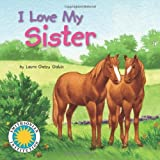img - for I Love My Sister - a Smithsonian I Love My Book book / textbook / text book