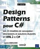 Design Patterns pour C# - Les 23 modèles de conception : descriptions et solutions illustrées en UML 2 et C# [2ième édition]