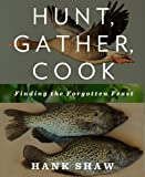 9781609618902: Hunt, Gather, Cook: Finding the Forgotten Feast