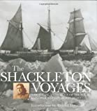 The Shackleton Voyages: A Pictorial Anthology of the Polar Explorer and Edwardian Hero (0297843605) by Huntford, Roland