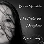 The Beloved Daughter: Bonus Materials | Alana Terry