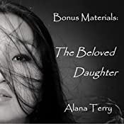 The Beloved Daughter: Bonus Materials | Alana Terry