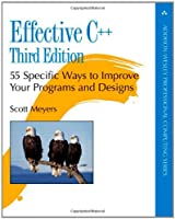 Effective C++: 55 Specific Ways to Improve Your Programs and Designs (3rd Edition) Front Cover