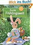 Bunte Fr�hlingswelt: Dekorationen aus...