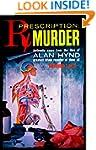 Prescription: Murder!: Authentic Case...