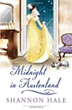 Midnight in Austenland: A Novel (1408840154) by Hale, Shannon