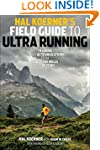 Hal Koerner's Field Guide to Ultrarun...