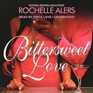 Bittersweet Love | [Rochelle Alers]