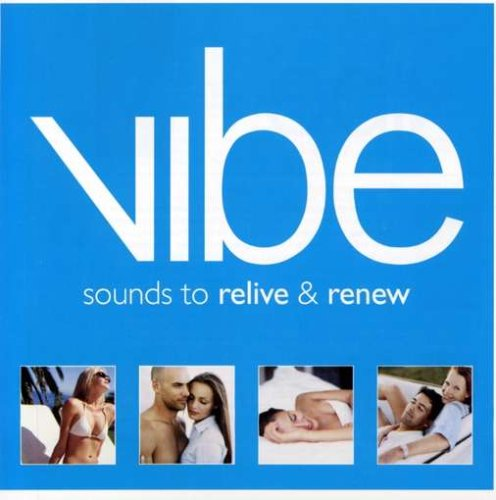 VIBE: SOUNDS TO RELIVE AND REN