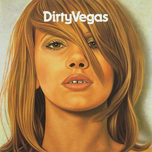 Dirty Vegas - Dirty Vegas - Lyrics2You