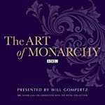 The Art of Monarchy | Will Gompertz