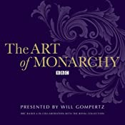 The Art of Monarchy | [Will Gompertz]