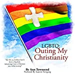 LGBTQ: Outing My Christianity | Ann Townsend