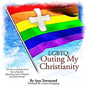 LGBTQ: Outing My Christianity Audiobook