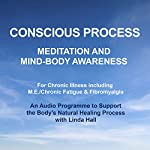 Conscious Process: A programme to help manage the symptoms of chronic illness and support recovery, with Linda Hall | Linda Hall