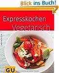 Expresskochen vegetarisch (GU K�chenr...