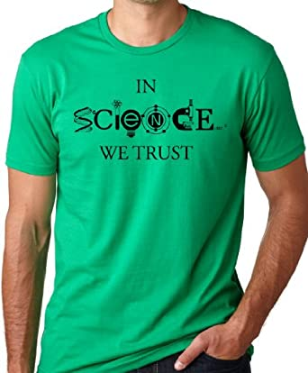 In Science We Trust Cool T-Shirt Funny Atheist Tee Green S
