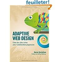 Adaptive Web Design: Créer des sites riches avec l'amélioration progressive