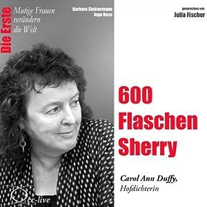 600 Flaschen Sherry: Carol Ann Duffy (Mutige Frauen verändern die Welt) Hörbuch