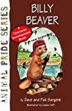 img - for Billy Beaver (Animal Pride Book 2) book / textbook / text book