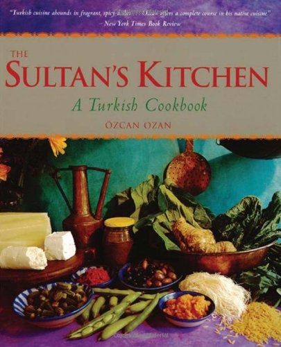 Sultan's Kitchen: A Turkish Cookbook by Ozcan Ozan