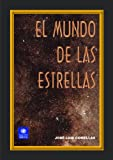 img - for El mundo de las estrellas (Astronom a) (Spanish Edition) book / textbook / text book
