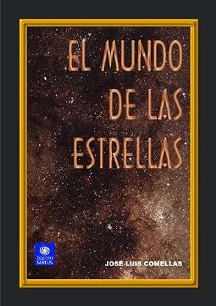 El mundo de las estrellas (Astronomía) (Spanish Edition) 1, José