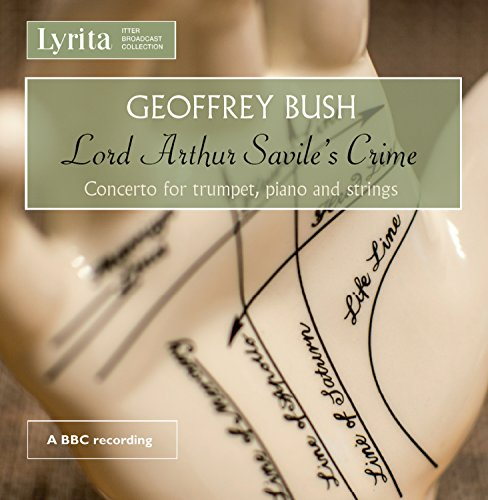 geoffrey-bush-lord-arthur-saviles-crime-concerto-for-trumpet-piano-and-strings