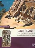 Abu Simbel: Felsentempel Ramses des Großen (Zaberns Bildbande Zur Archaologie)