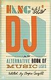 Hang the DJ: An alternative book of music lists