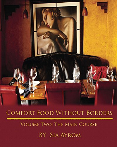 Comfort Food Without Borders Volume Two: The Main Course (Comfort Good Without Borders Book 2) by Sia Ayrom