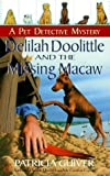img - for Delilah Doolittle and the Missing Macaw (Pet Detective Mystery) by Patricia Guiver (2000-02-01) book / textbook / text book