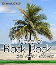 A Case of Black Rock and other stories by Simon Marshland