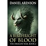 A Birthright of Blood (The Dragon War Book 2) ~ Daniel Arenson