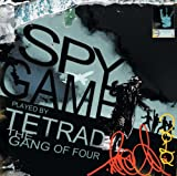 TETRAD THE GANG OF FOUR / SPY GAME