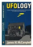 img - for UFOlogy: A Major Breakthrough in the Scientific Understanding of Unidentified Flying Objects by James M McCampbell (1976-09-01) book / textbook / text book
