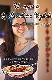 Un Repas à La Parenthèse Végétale: Recettes véganes (La Cuisine Bio Végétale de Melle Pigut)...