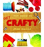 img - for [ Get Crafty[ GET CRAFTY ] By Railla, Jean ( Author )Aug-01-2004 Paperback By Railla, Jean ( Author ) Paperback 2004 ] book / textbook / text book