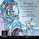 Respighi: Belkis, Queen of Sheba; Dance of the Gnomes; The Pines of Rome (2001) Audio CD