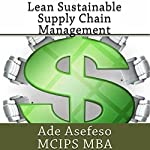 Lean Sustainable Supply Chain Management   Ade Asefeso MCIPS MBA