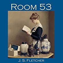 Room 53 Audiobook by J. S. Fletcher Narrated by Cathy Dobson