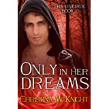 Only In Her Dreams (The Oneiroi Book 1) ~ Christina McKnight