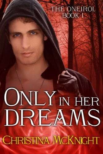 Only In Her Dreams (The Oneiroi Book 1)