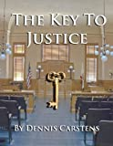 The Key to Justice (Marc Kadella Legal Mysteries Book 1)