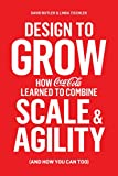 David Butler Design to Grow: How Coca-Cola Learned to Combine Scale and Agility (and How You Can Too)
